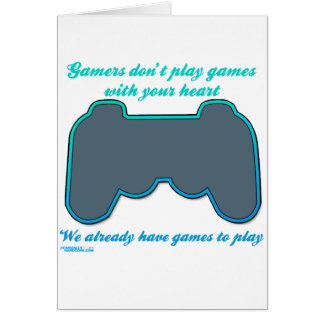 Gamers Don't Play Games With Your Heart Card