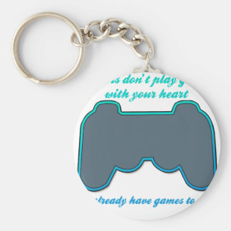 Gamers Don't Play Games With Your Heart Keychain