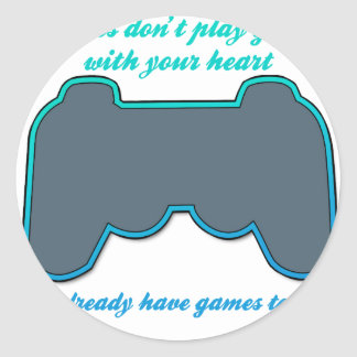 Gamers Don't Play Games With Your Heart Classic Round Sticker