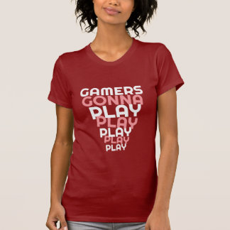 Gamers Gonna Play Funny T-shirt for Gaming Girls
