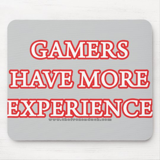 Gamers Have More Experience Mouse Pad