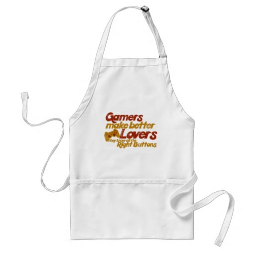 Gamers make better lovers aprons