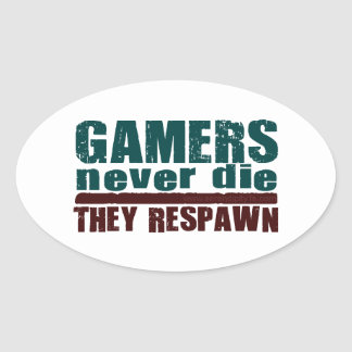 Gamers Never Die... Oval Sticker