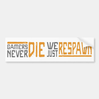 Gamers Never Die - Style 1 Bumper Sticker