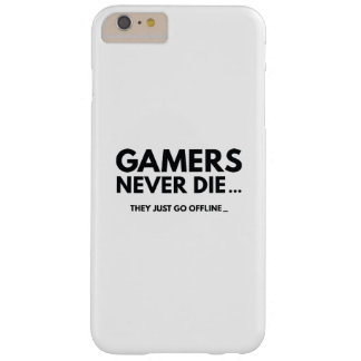 Gamers Never Die... They Just Go Offline Barely There iPhone 6 Plus Case