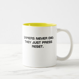 GAMERS NEVER DIE: THEY JUST PRESS RESET. COFFEE MUGS