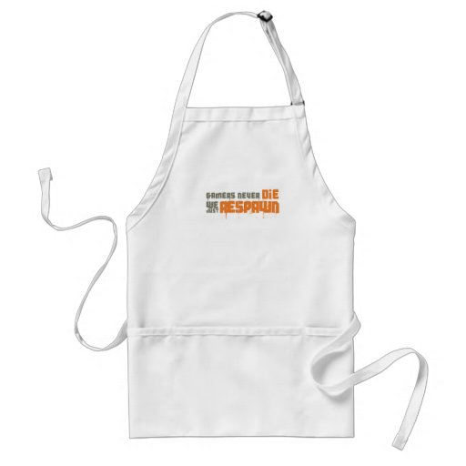 Gamers Never Die We Just Respawn Adult Apron