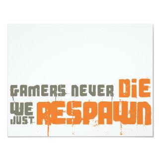 Gamers Never Die We Just Respawn Invites