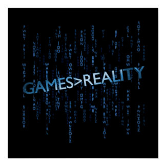 Games Greater Than Reality Perfect Poster