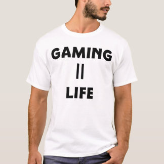 Gaming Equals Life T-Shirt
