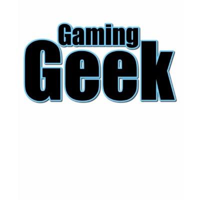 http://rlv.zcache.com/gaming_geek_tshirt-p235810460983979742uh4j_400.jpg