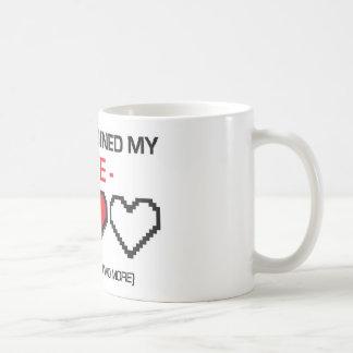 GAMING RUINED MY LIFE! COFFEE MUG