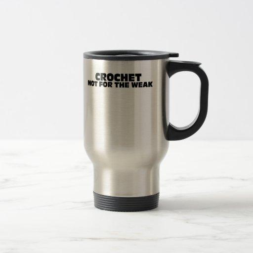 Ganchillo-No para el débil Tazas De Café