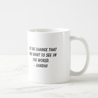 Gandhi, Be the change that you want to see in t... Coffee Mug