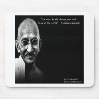 Gandhi Be The Change Wisdom Quote Mouse Pad
