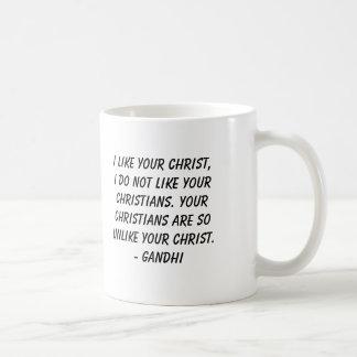 Gandhi, I like your Christ, I do not like yourC... Coffee Mug