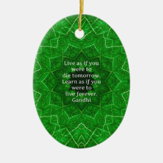 Gandhi Inspirational Quote About Learning Ceramic Ornament