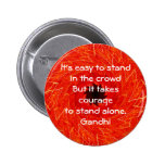 Gandhi Inspirational Quote Quotation About Courage Buttons