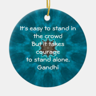 Gandhi Inspirational Quote Quotation About Courage Ceramic Ornament