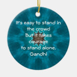 Gandhi Inspirational Quote Quotation About Courage Ornament