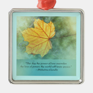 Gandhi Peace Leaf Quote Metal Ornament