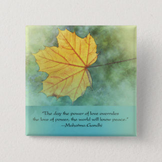 Gandhi Peace Leaf Quote Pinback Button