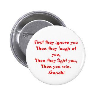 Gandhi: Primero le ignoran Pin Redondo 5 Cm