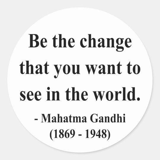 Gandhi Quote 1a Classic Round Sticker