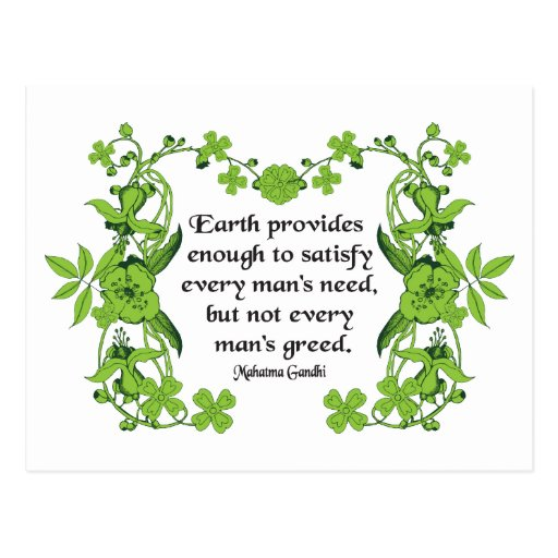 Gandhi Quote: Earth Provides  Enough to Satisfy .. Postcard