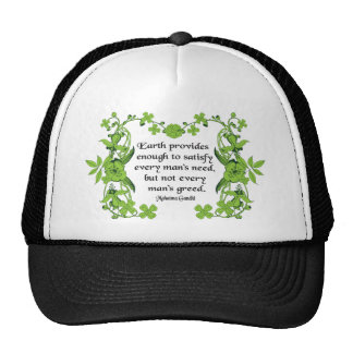 Gandhi Quote: Earth Provides  Enough to Satisfy .. Trucker Hat