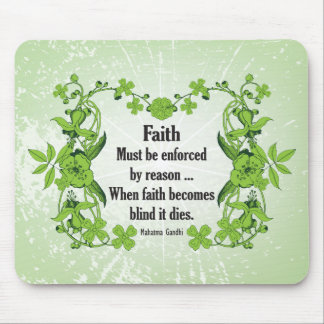 Gandhi Quote Faith... Must be enforced by reason Mousepad