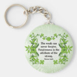 Gandhi Quote ...  The weak can never forgive ... Keychain