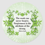 Gandhi Quote ...  The weak can never forgive ... Round Sticker
