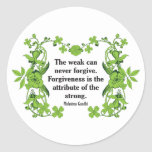 Gandhi Quote ...  The weak can never forgive ... Round Stickers