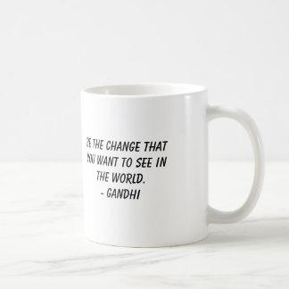 Gandhi, sea el cambio que usted quiere ver en t… taza