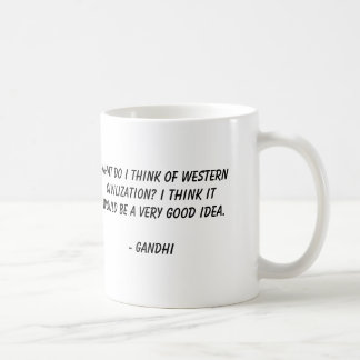 Gandhi, What do I think of Westerncivilization?... Coffee Mug