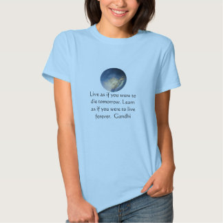 Gandhi Wisdom Quote With Blue Sky clouds Tee Shirt