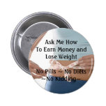 Gane el dinero pierden el botón del peso pin