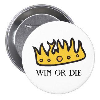 Gane o muera corona pin redondo de 3 pulgadas
