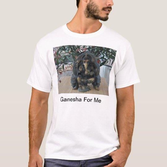 Ganesha For Me T-Shirt