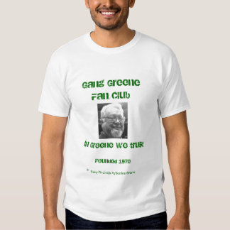 Gang Greene Fan Club T Shirt