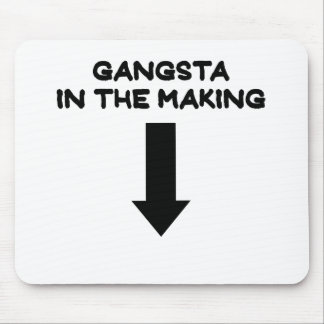 GANGSTA IN THE MAKING.png Mouse Pad