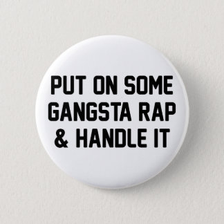 Gangsta Rap & Handle It Button