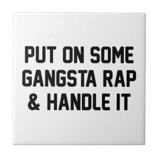 Gangsta Rap & Handle It Tile