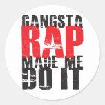 Gangsta Rap Made Me Do It - Black Classic Round Sticker