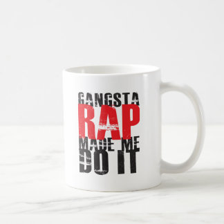 Gangsta Rap Made Me Do It - Black Coffee Mug