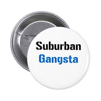 Gangsta suburbano pin redondo de 2 pulgadas