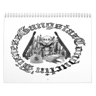 gangstaz conductin bizness calander calendar