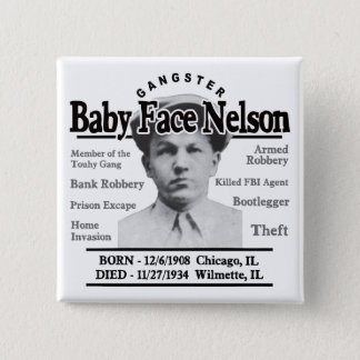 Gangster Baby Face Nelson Pinback Button