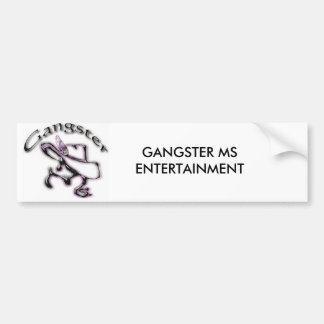 GANGSTER MS ENTERTAINMENT BUMPER STICKER
